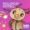 Doj-Dojs hotell i Barnradion