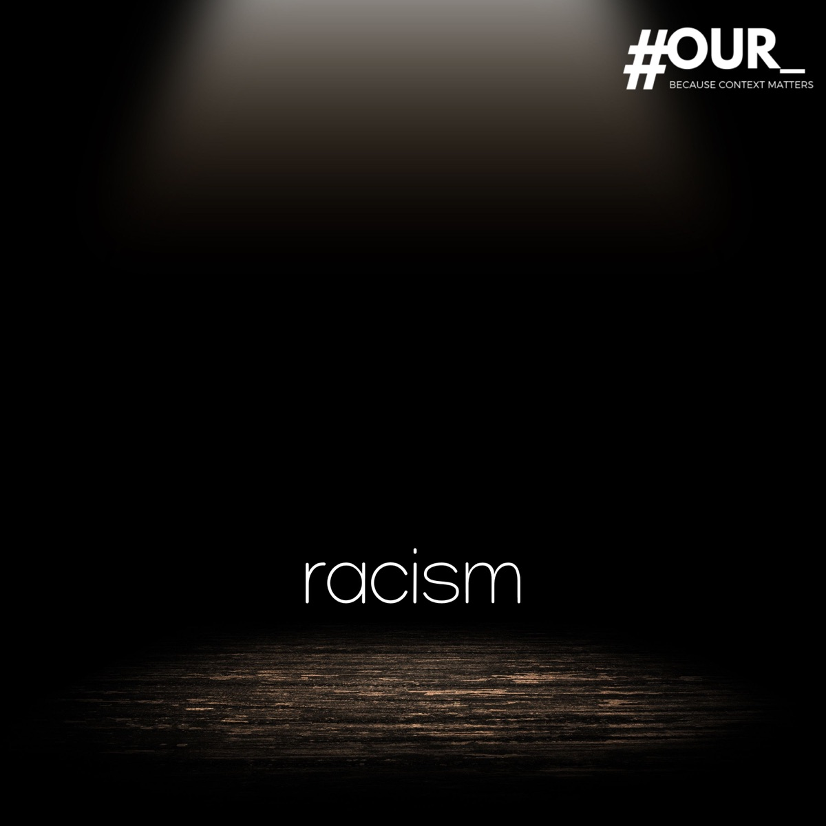 #OUR_racism