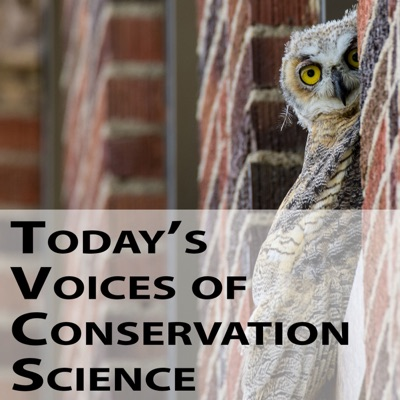 Today's Voices of Conservation Science