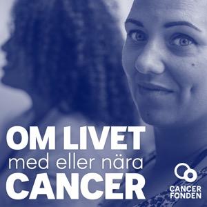 Cancerfondens podd – om livet med eller nära cancer