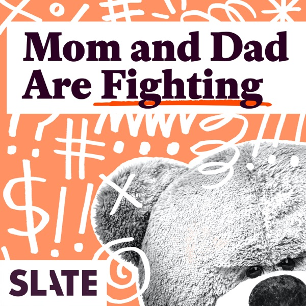 Mom and Dad Are Fighting | Slate's parenting show image
