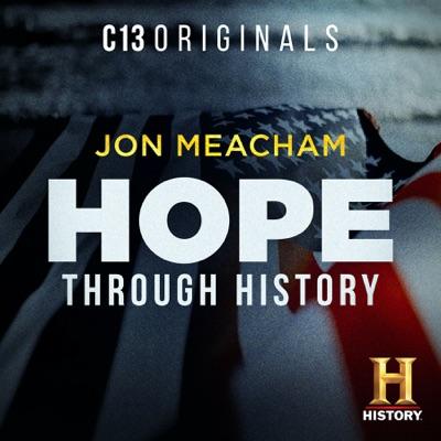 Hope, Through History:C13Originals | Jon Meacham | The HISTORY® Channel