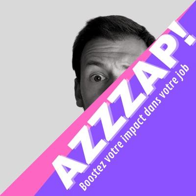 Azzzap ! Boostez votre impact dans votre job