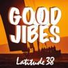 Good Jibes with Latitude 38 artwork