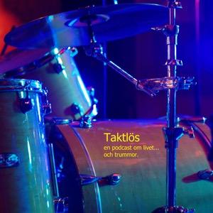 Taktlös, en podcast om livet... och trummor