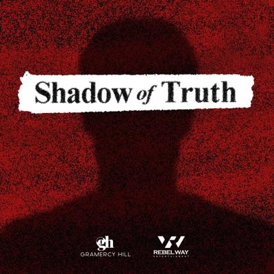Shadow of Truth:Gramercy Hill | Rebel Way Entertainment | Wondery