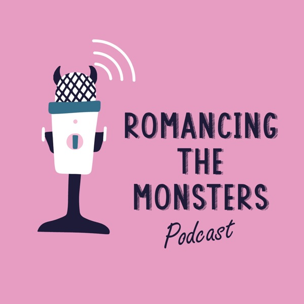 Romancing the Monsters Podcast Artwork