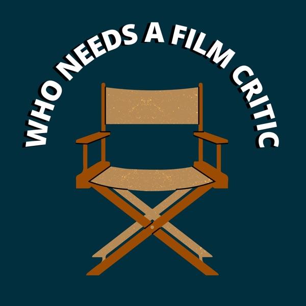 Who Needs A Film Critic Artwork