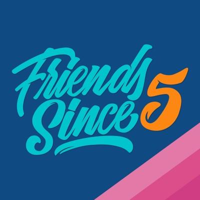 Friends Since 5