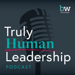 Truly Human Leadership