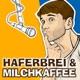 Haferbrei & Milchkaffee