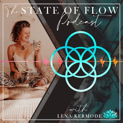 The State of Flow Podcast with Lena Kaliyah