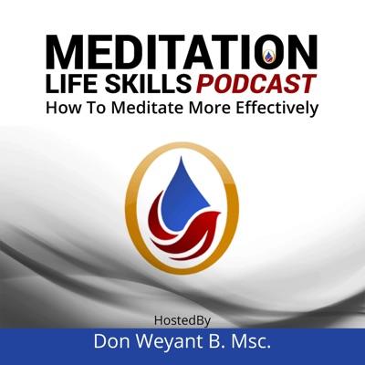 Meditation Life Skills Podcast - How To Meditate