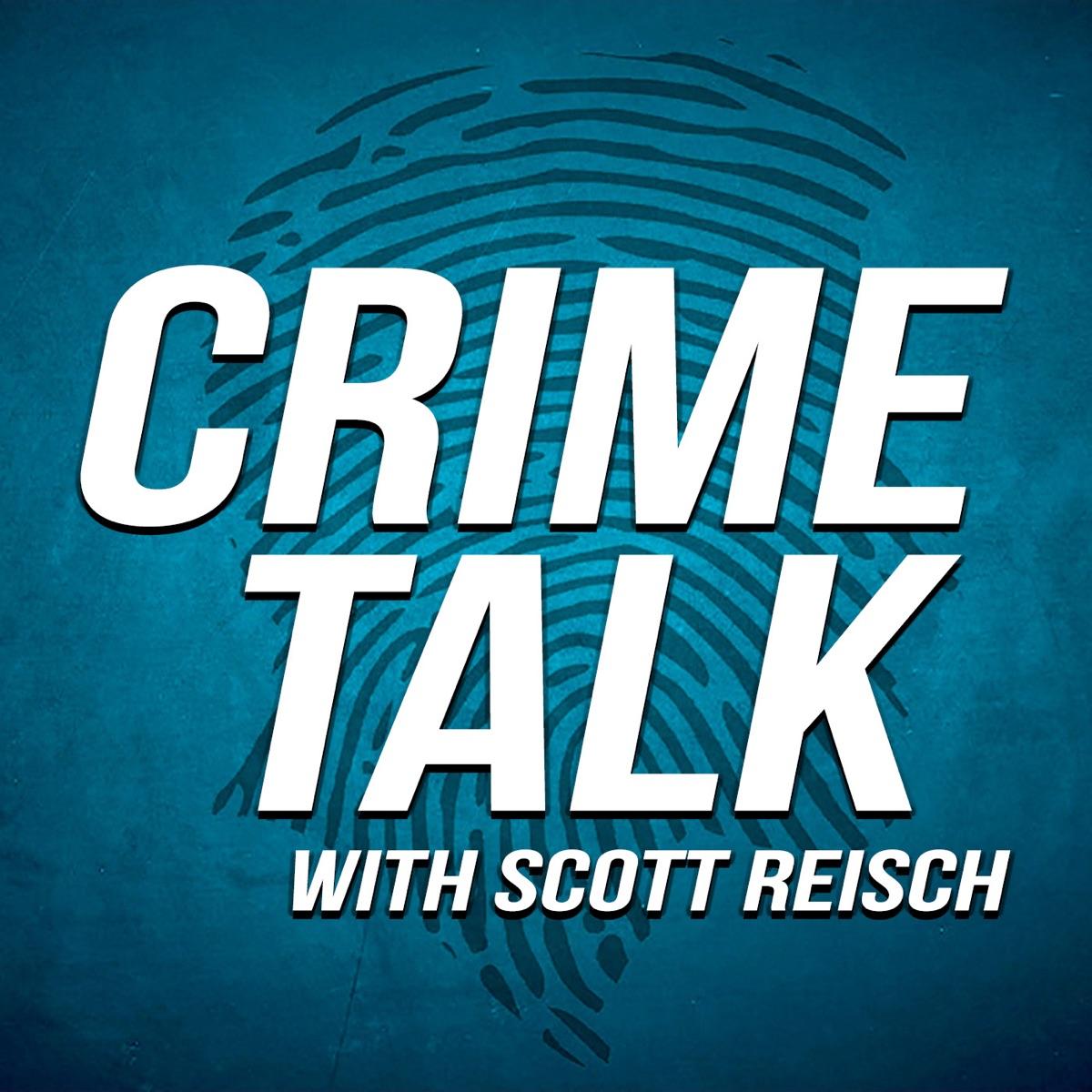 Crime Talk with Scott Reisch
