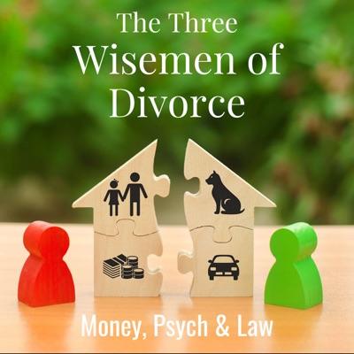 The Three Wisemen of Divorce: Money, Psych & Law