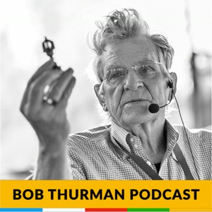 Bob Thurman Podcast: Buddhas Have More Fun!