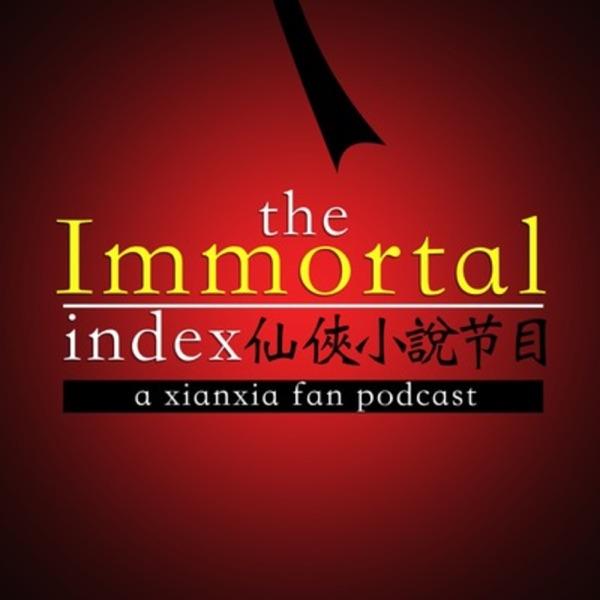 Immortal Index: A Xianxia & Wuxia Fan Podcast