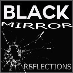 Black Mirror Reflections Video