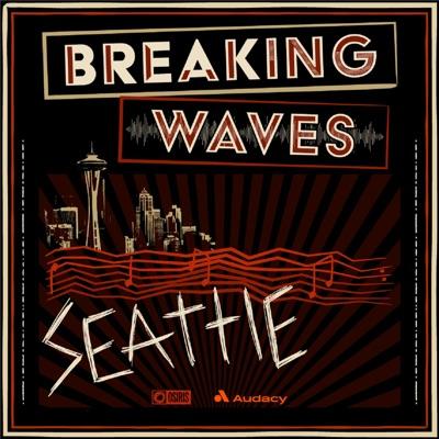 Breaking Waves: Seattle:Audacy