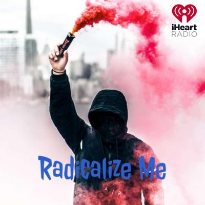 Radicalize Me