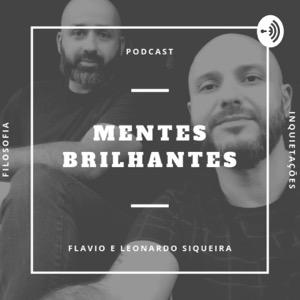 Mentes brilhantes - por Flavio e Leonardo Siqueira