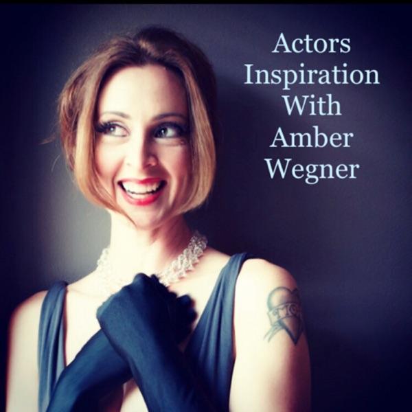 Actors Inspiration With Amber Wegner Artwork