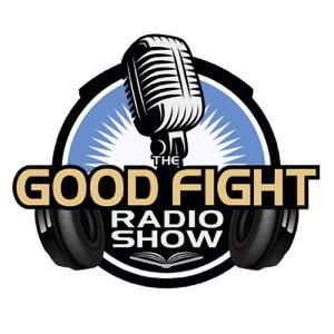 The Good Fight Radio Show