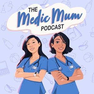 The Medic Mum Podcast