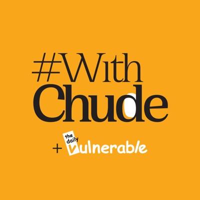 #WithChude