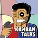 Kanban talks