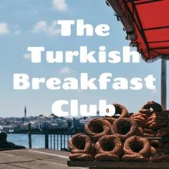 The Turkish Breakfast Club