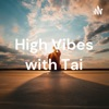 High Vibes with Tai artwork