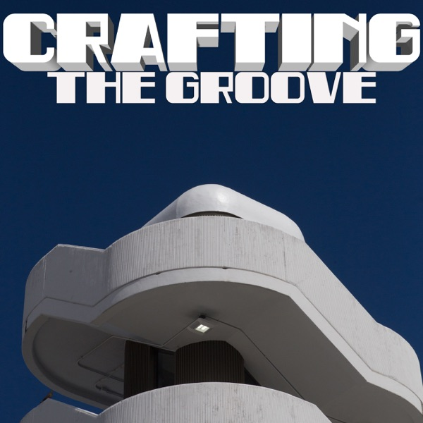 Crafting The Groove