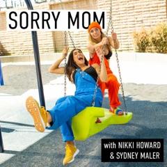 Sorry Mom
