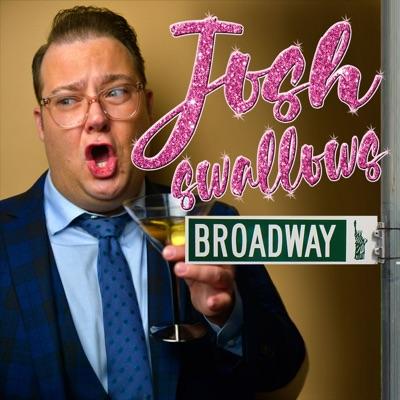 Josh Swallows Broadway