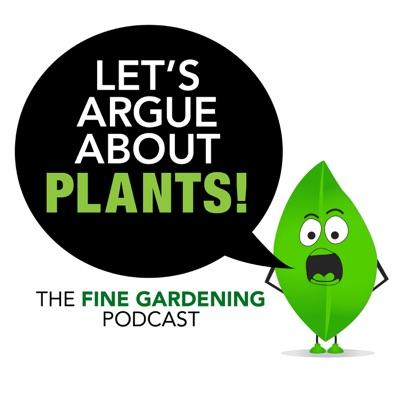 Let's Argue About Plants:Fine Gardening Magazine