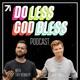 Do Less God Bless