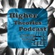 Higher Theories Conspiracy Podcast