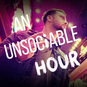 AN UNSOCiABLE HOUR