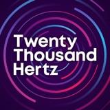 Image of Twenty Thousand Hertz podcast