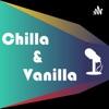 Chilla & Vanilla Podcast artwork