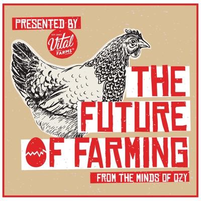 The Future of X: Farming:OZY