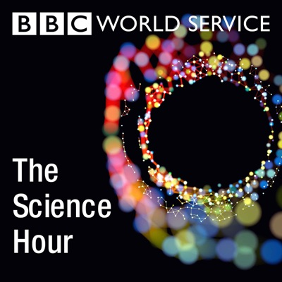 The Science Hour:BBC World Service