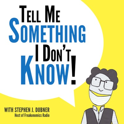 Tell Me Something I Don't Know:Stephen J. Dubner and Stitcher