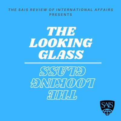 The SAIS Review of International Affairs: The Looking Glass