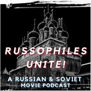 Russophiles Unite! A Russian & Soviet Movie Podcast