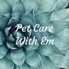 Pet Care With Em artwork