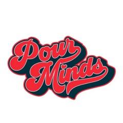 Pour Minds Podcast