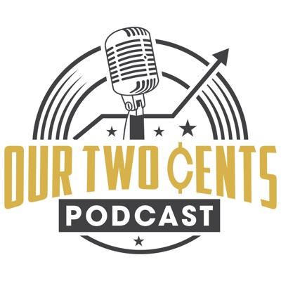 Our Two Cents Podcast:Bakersfield Professionals
