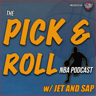 The Pick and Roll NBA Podcast w/ Jet and